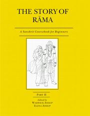 The Story of Rama (Part II): A Sanskrit Course book for Beginners, Warwick Jessup, Elena Jessup, SANSKRIT Books, Vedic Books